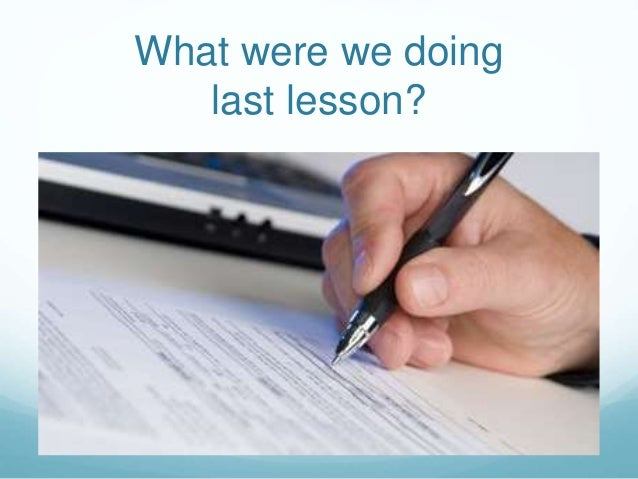 What were we doing last lesson?