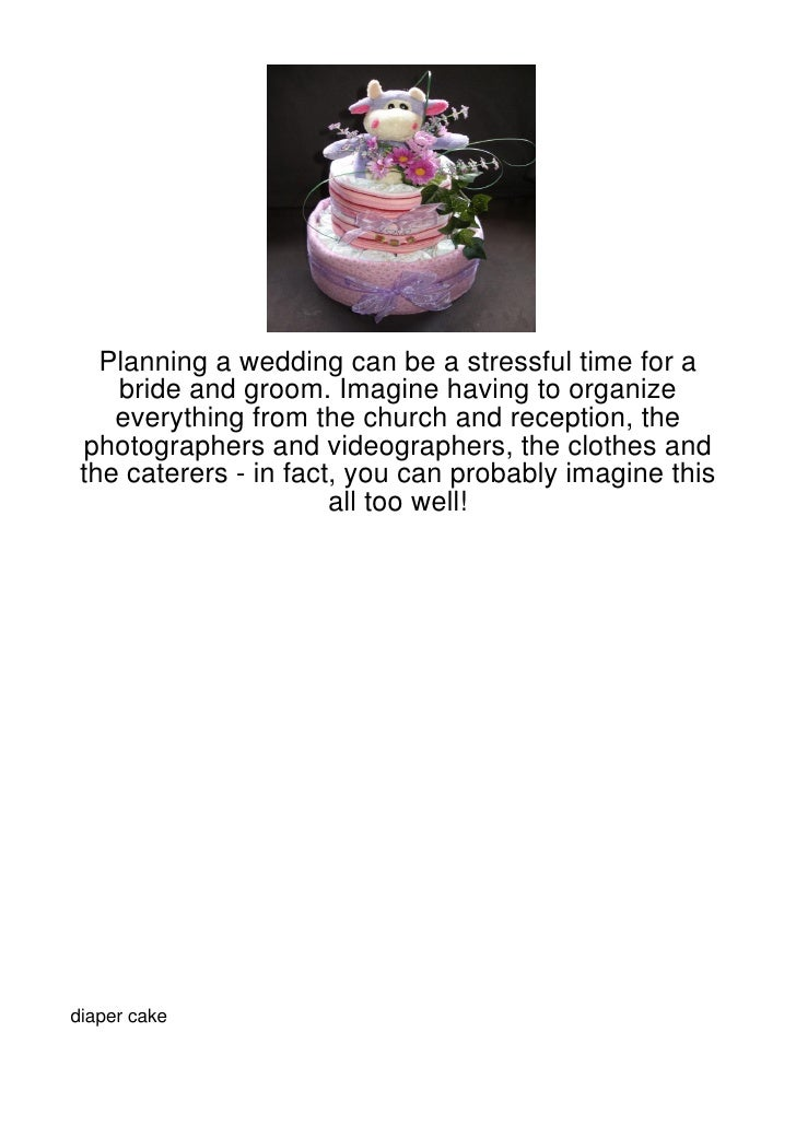 Planning a wedding can be a stressful time for a    bride and groom. Imagine having to organize    everything from the chu...