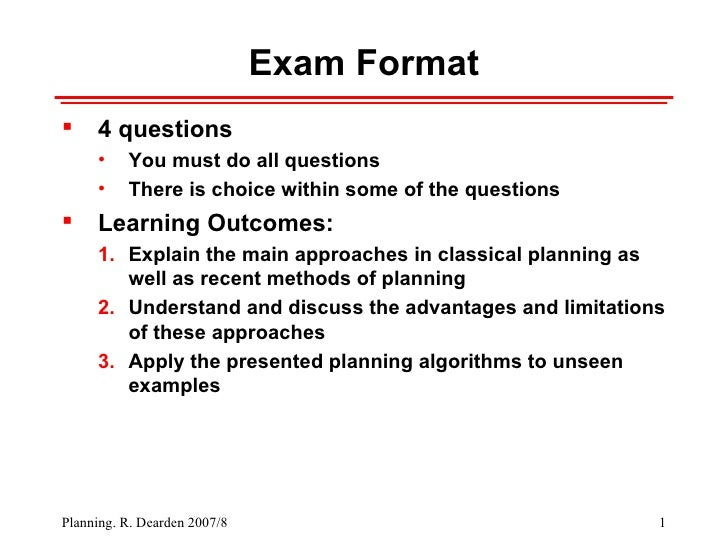 Exam Format <ul><li>4 questions </li></ul><ul><ul><li>You must do all questions </li></ul></ul><ul><ul><li>There is choice...