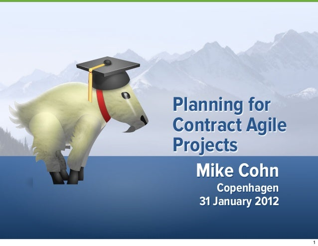 Mike CohnCopenhagen31 January 2012Planning forContract AgileProjects1