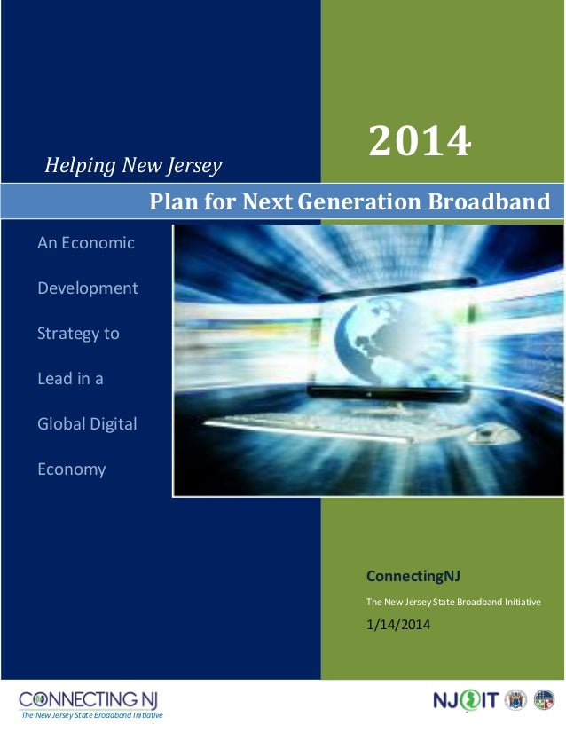 Helping New Jersey  2014  Plan for Next Generation Broadband An Economic Development Strategy to Lead in a Global Digital ...