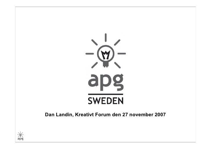 Dan Landin, Kreativt Forum den 27 november 2007