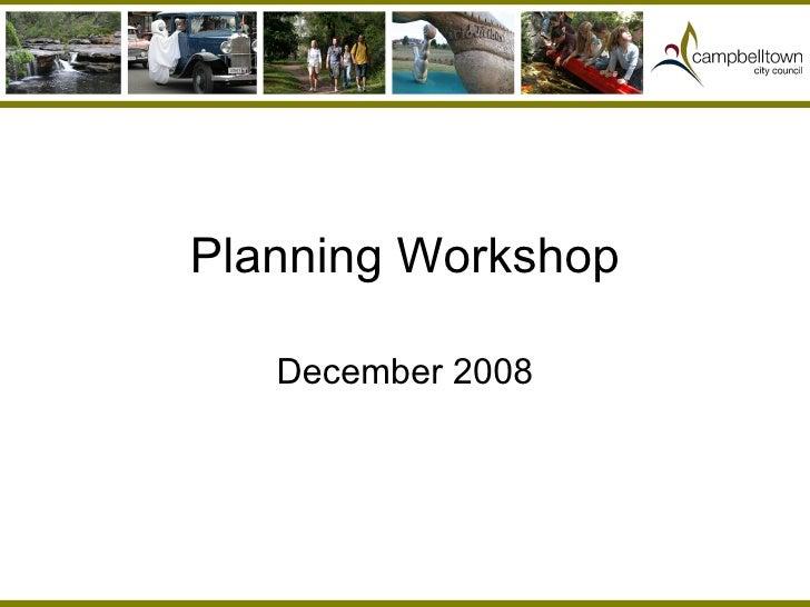 Planning Workshop December 2008