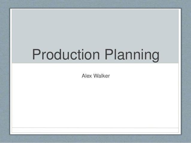 Production Planning Alex Walker