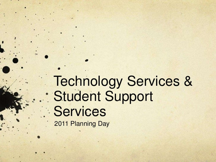 Technology Services & Student Support Services<br />2011 Planning Day<br />