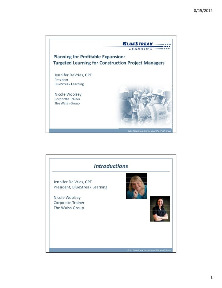 8/15/2012Planning for Profitable Expansion: Targeted Learning for Construction Project ManagersJennifer DeVries, CPT Presi...