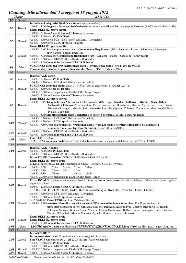 """I.I.S. """"PAOLO FRISI"""" - MilanoPlanning delle attività dall'1 maggio al 18 giugno 2012      Giorno                          ..."""