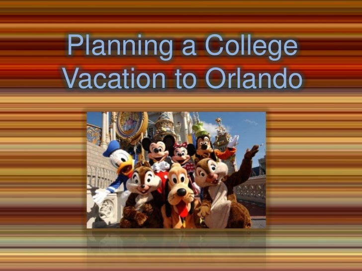 Planning a College Vacation to Orlando<br />