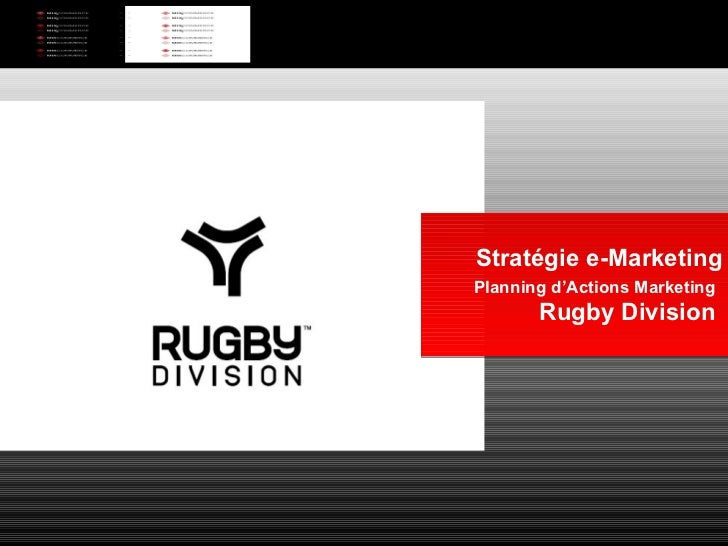 Stratégie e-Marketing Planning d'Actions Marketing   Rugby Division