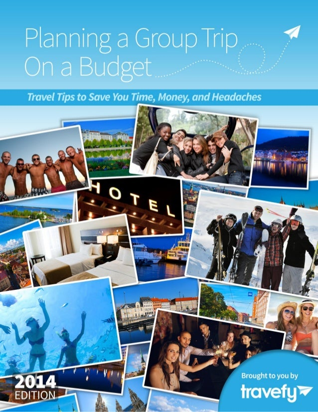 Planning a group trip on a budget © Travefy Inc. 2013 1