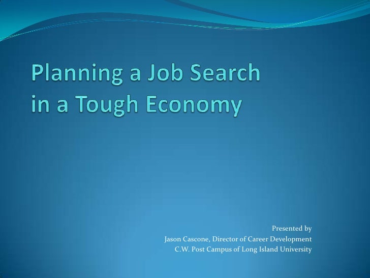 Presented by Jason Cascone, Director of Career Development    C.W. Post Campus of Long Island University