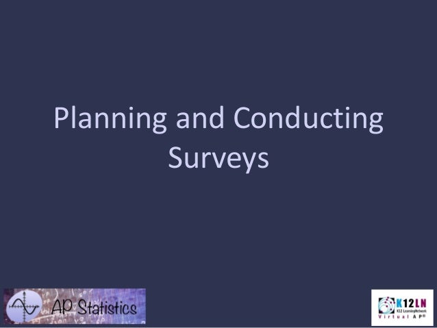 Planning and Conducting Surveys