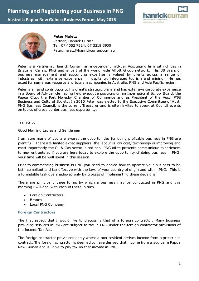 1 Planning and Registering your Business in PNG Australia Papua New Guinea Business Forum, May 2016 Transcript Good Mornin...