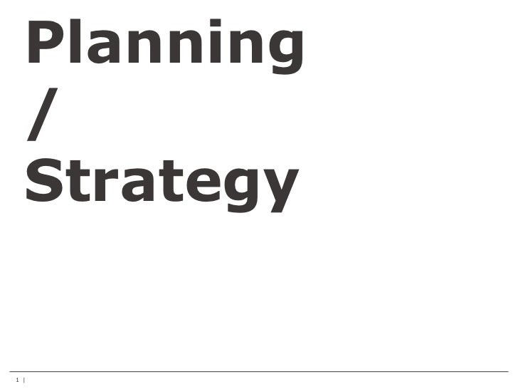 Planning  /  Strategy1 |