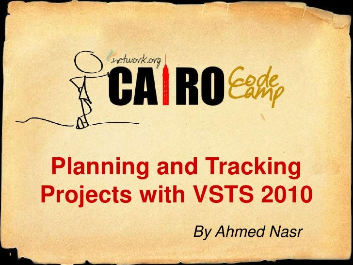 Planning and Tracking Projects with VSTS 2010<br />By Ahmed Nasr<br />1<br />