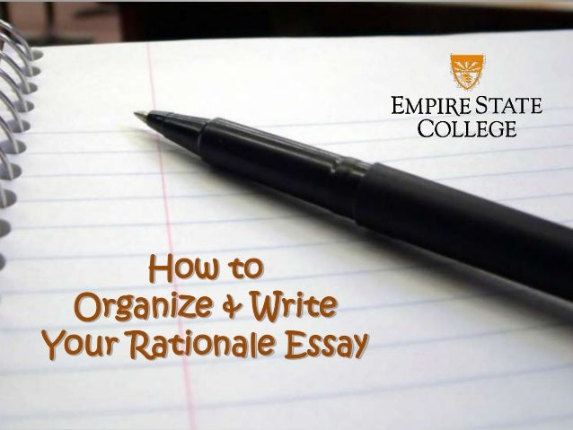 How to Organize & Write Your Rationale Essay