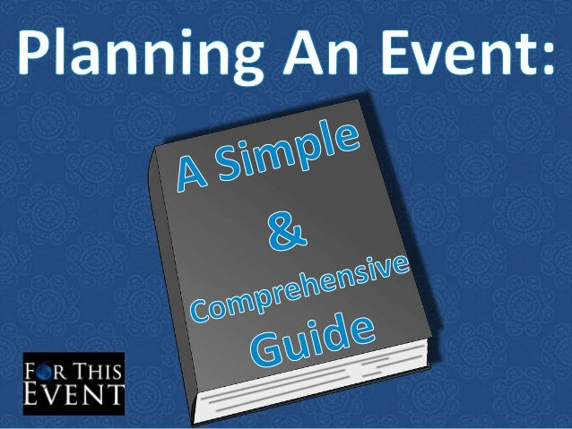 Planning An Event: A Simple & Comprehensive Guide Whether you're planning a business meeting, family reunion, wedding or a...
