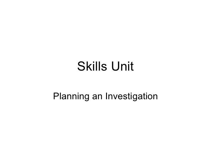 Skills UnitPlanning an Investigation