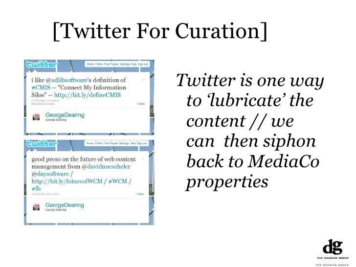 Twitter / Microblogging <ul><li>Twitter is one way to 'lubricate' the content // we can  then siphon back to MediaCo prope...