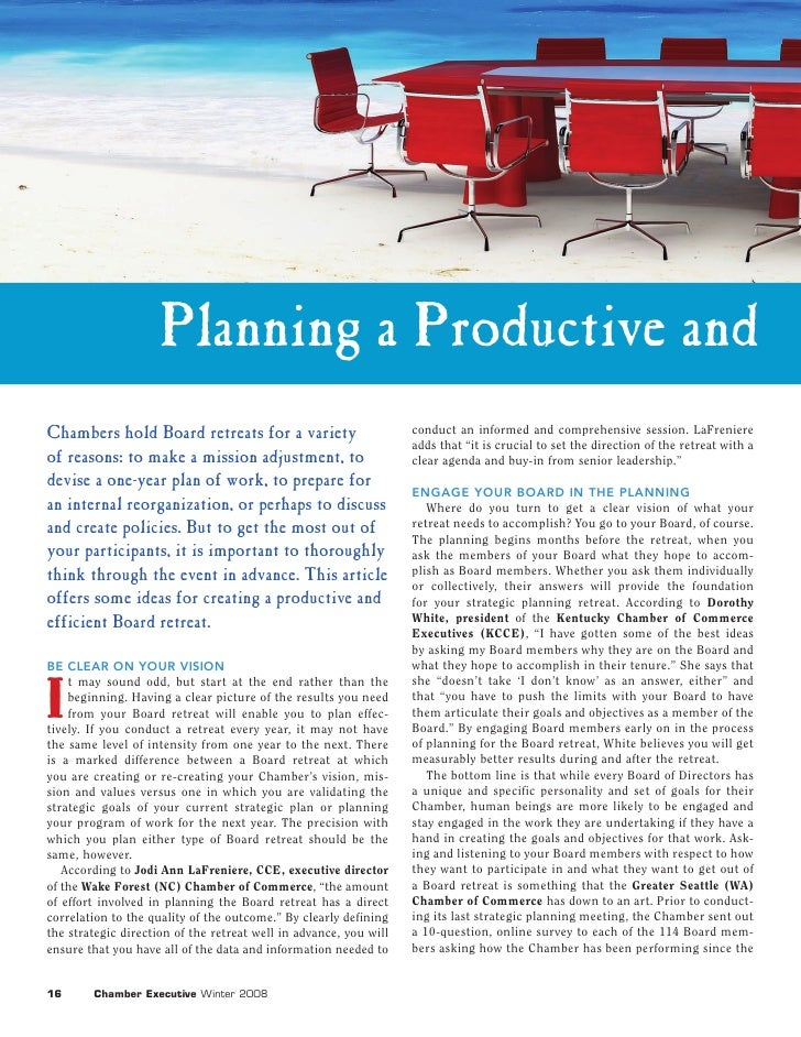 Planning a Productive and Chambers hold Board retreats for a variety                         conduct an informed and compr...