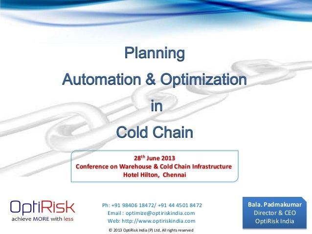 © 2013 OptiRisk India (P) Ltd, All rights reserved Bala. Padmakumar Director & CEO OptiRisk India Planning Automation & Op...
