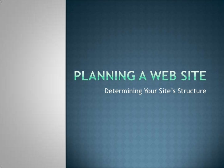 Planning a Web Site<br />Determining Your Site's Structure<br />