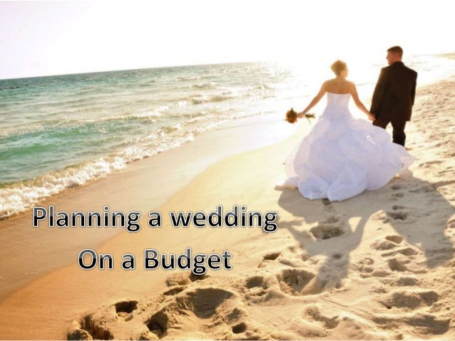 Wedding Planning On A Budget Ideas: How To Plan A Wedding On A Budget