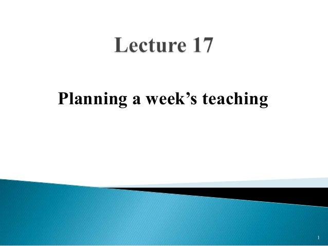 Planning a week's teaching  1