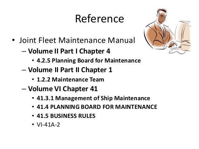 planning board for maintenance rh slideshare net COMUSFLTFORCOMINST 4790.3 Rev.C Joint Fleet Forces Maintenance Manual