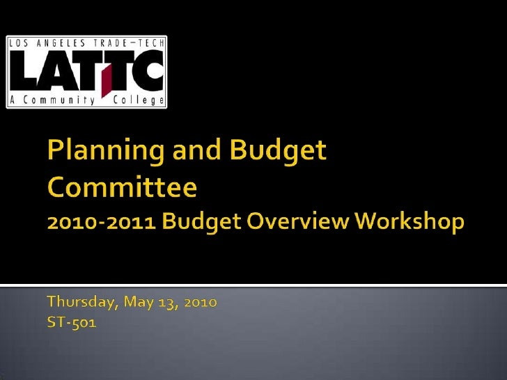 Planning and Budget Committee2010-2011 Budget Overview WorkshopThursday, May 13, 2010ST-501<br />