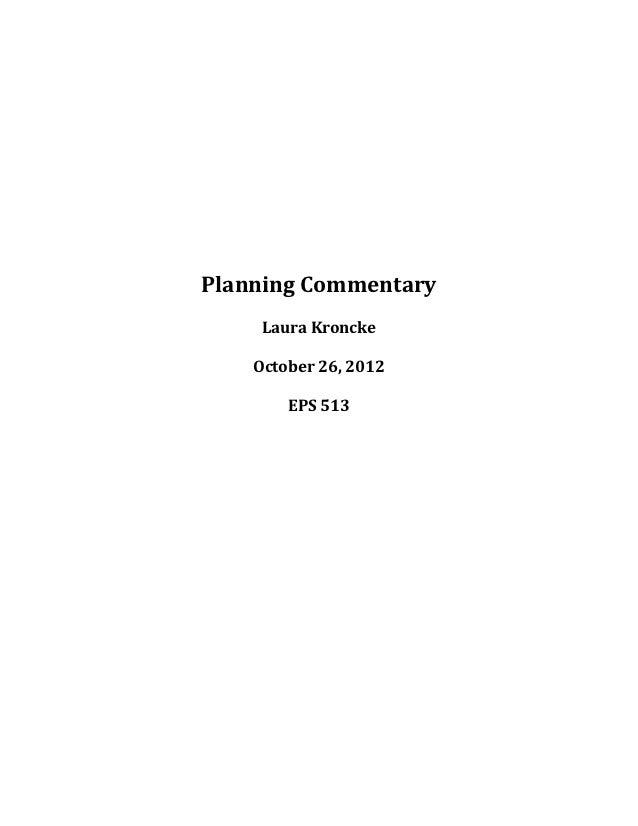 Planning Commentary     Laura Kroncke    October 26, 2012        EPS 513