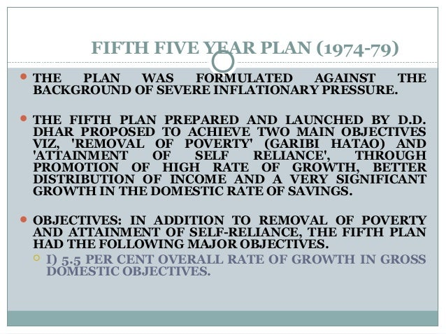 FIFTH FIVE YEAR PLAN (1974-79)  THE PLAN WAS FORMULATED AGAINST THE BACKGROUND OF SEVERE INFLATIONARY PRESSURE.  THE FIF...