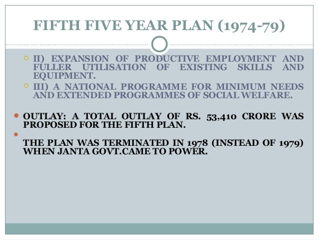 FIFTH FIVE YEAR PLAN (1974-79)  II) EXPANSION OF PRODUCTIVE EMPLOYMENT AND FULLER UTILISATION OF EXISTING SKILLS AND EQUI...