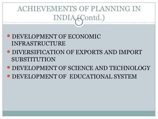 ACHIEVEMENTS OF PLANNING IN INDIA (Contd.) DEVELOPMENT OF ECONOMIC INFRASTRUCTURE DIVERSIFICATION OF EXPORTS AND IMPORT ...