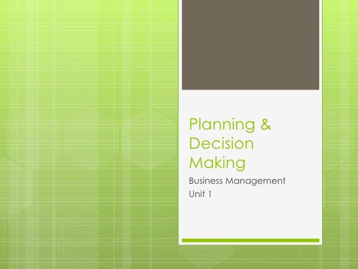 Planning & Decision Making Business Management  Unit 1