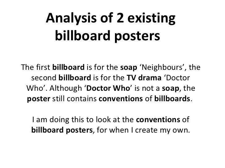 Analysis of 2 existing billboard posters  The first  billboard  is for the  soap  'Neighbours', the second  billboard  is ...