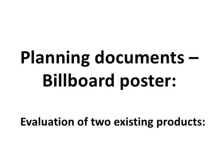 Planning documents – Billboard poster:<br />Evaluation of two existing products:<br />