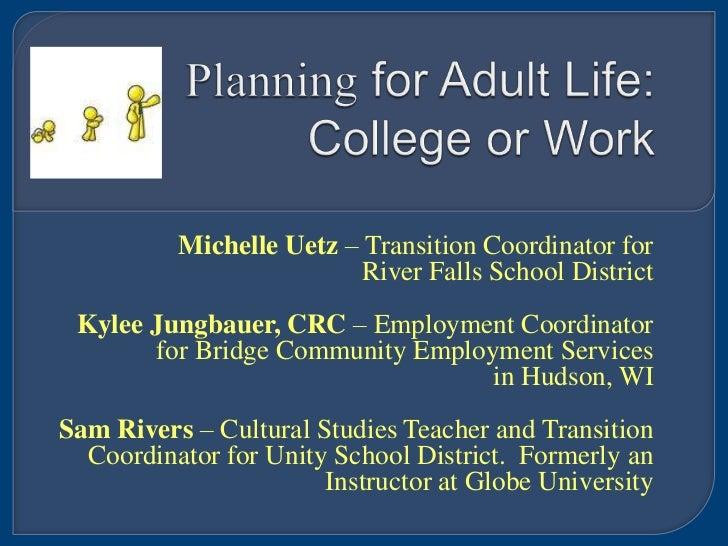 Michelle Uetz – Transition Coordinator for                         River Falls School District Kylee Jungbauer, CRC – Empl...