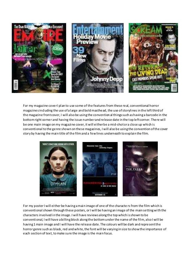For my magazine cover I plan to use some of the features from these real, conventional horror  magazines including the use...