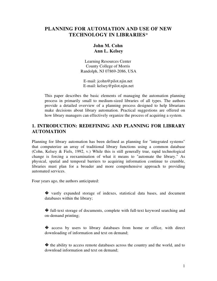 PLANNING FOR AUTOMATION AND USE OF NEW               TECHNOLOGY IN LIBRARIES*                                     John M. ...