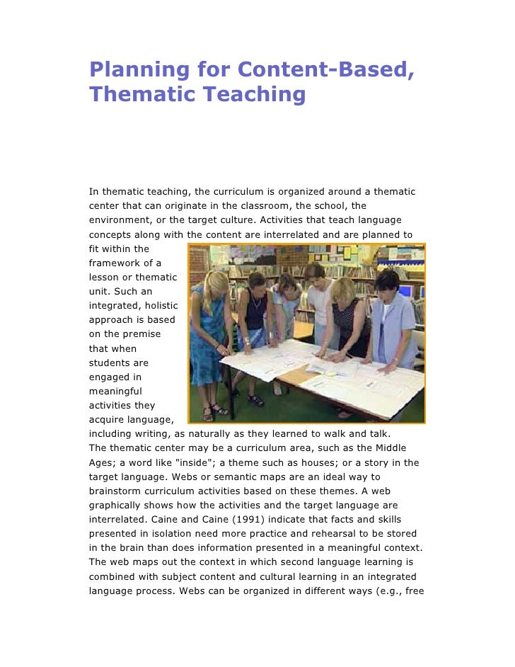 Planning for Content-Based, Thematic Teaching    In thematic teaching, the curriculum is organized around a thematic cente...