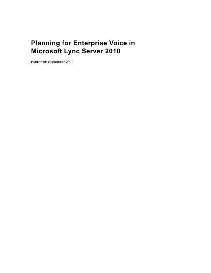 Planning for Enterprise Voice in Microsoft Lync Server 2010 Published: September 2010