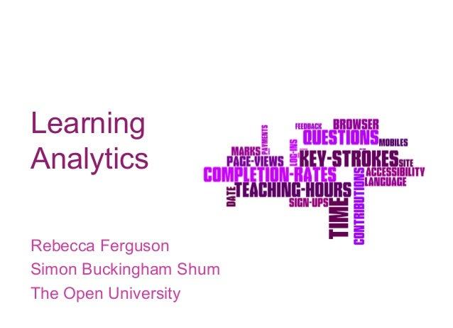 Learning Analytics Rebecca Ferguson Simon Buckingham Shum The Open University