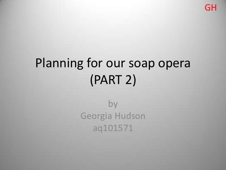 GHPlanning for our soap opera          (PART 2)             by       Georgia Hudson         aq101571