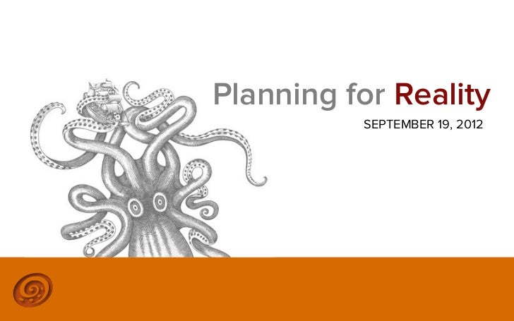 Planning for Reality          SEPTEMBER 19, 2012           ©2012 @MIKETRAP, LLC. ALL RIGHTS RESERVED.