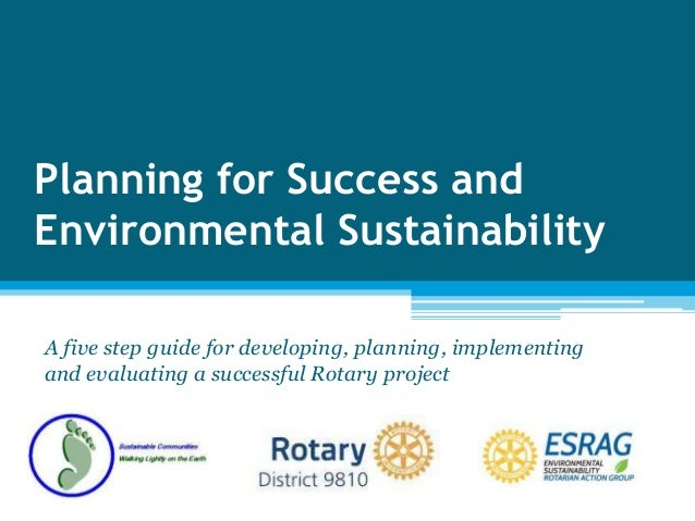 Planning for Success and Environmental Sustainability A five step guide for developing, planning, implementing and evaluat...