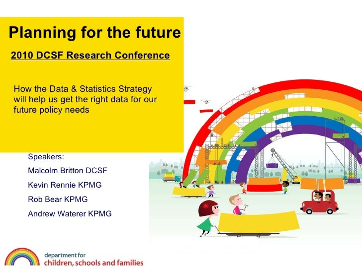 Planning for the future How the Data & Statistics Strategy will help us get the right data for our future policy needs Spe...
