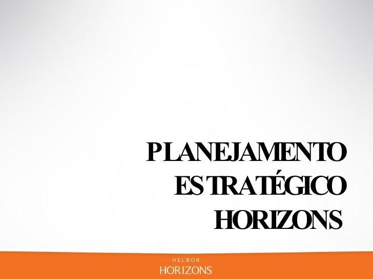PLANEJAMENTO ESTRATÉGICO HORIZONS
