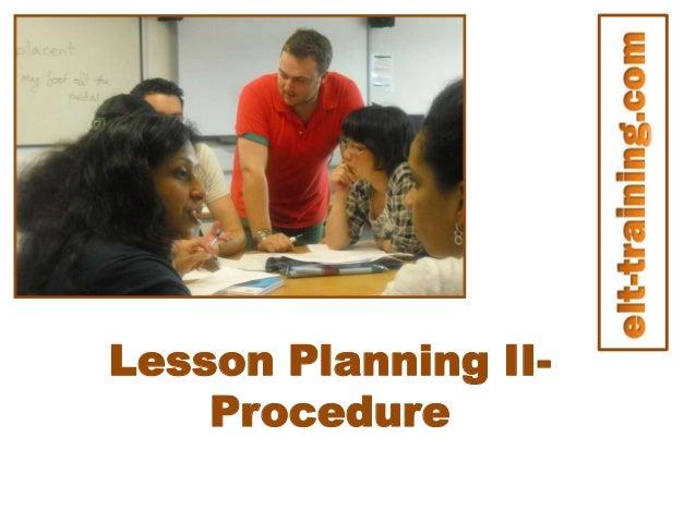 Lesson Planning II- Procedure
