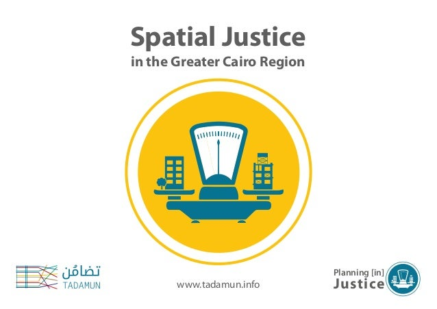 Spatial Justice in the Greater Cairo Region Planning [in] Justicewww.tadamun.info